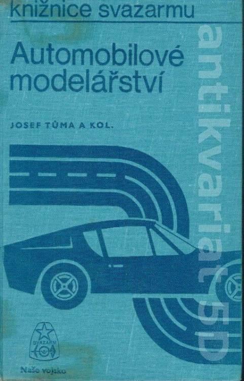 Jozef Tůma a kol: Automobilové modelářství